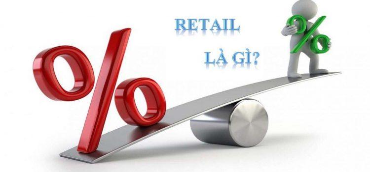 Retail Là Gì?