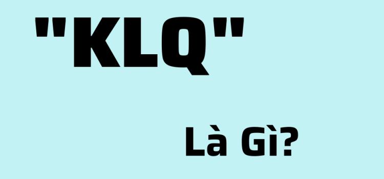 klq là gì