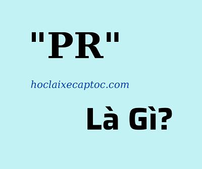 PR Là Gì – Những Điều Cần Biết Về PR Ở Thời Điểm Hiện Tại